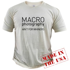Macro Photography Ain't For Whiners